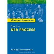 Königs Erläuterungen: Textanalyse und Interpretation zu Kafka. Der Proceß. Alle erforderlichen Infos für Abitur, Matura, Klausur und Referat plus Musteraufgaben mit Lösungen