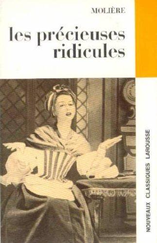 Molire. Les Prcieuses ridicules : Comdie. Avec une notice biographique... des notes... par Jean Balcou,... Nouvelle dition