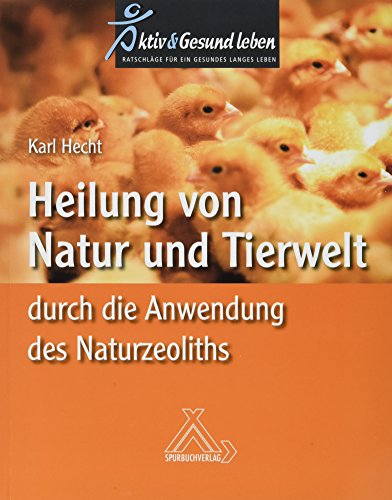 Heilung von Natur und Tierwelt durch die Anwendung des Naturzeoliths