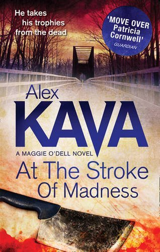 At The Stroke Of Madness (A Maggie O'Dell Novel, Book 3) by Alex Kava (2012-03-01)
