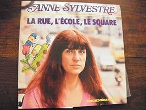 Anne Sylvestre : la rue , l'école ,le square - disque barclay n° BA 215