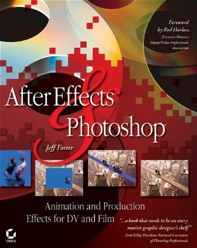 After Effects and Photoshop: Animation and Production Effects for DV and Film by Jeff Foster (2004-04-15) par Jeff Foster;Sybex