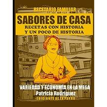 Sabores de casa: Recetas con historia y un poco de historia (Recetario de Cali, Colombia) (Spanish Edition)