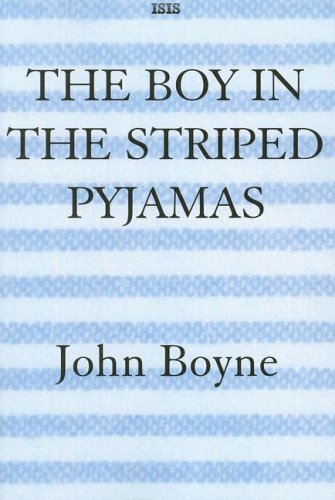 The Boy in the Striped Pyjamas (Isis General Fiction)