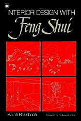 Interior Design with Feng Shui by Sarah Rossbach (1991-10-01)
