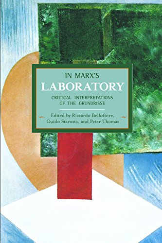 In Marx's Laboratory: Critical Interpretations Of The Grundrisse: Historical Materialism, Volume 48