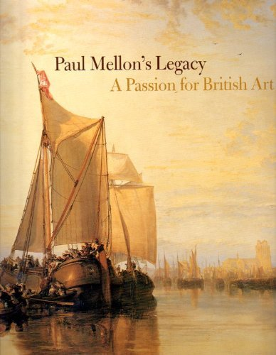 Paul Mellon's legacy: a passion for British art - masterpieces from the Yale Center for British Art by John and others BASKETT (2007-08-02) par John and others BASKETT