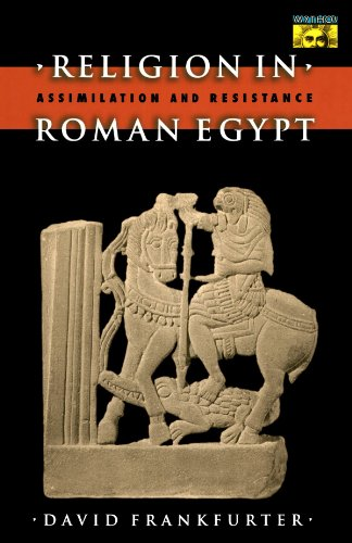 Religion in Roman Egypt: Assimilation and Resistance (Mythos: The Princeton/Bollingen Series in World Mythology)