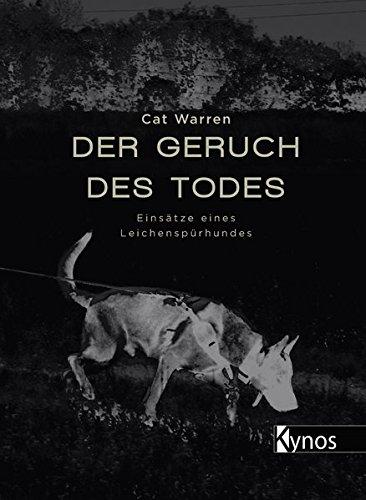 Buchseite und Rezensionen zu 'Der Geruch des Todes: Einsätze eines Leichenspürhundes' von Cat Warren