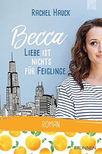 Becca - Liebe ist nichts für Feiglinge: Roman