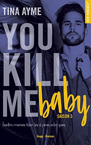 You kill me baby - tome 3