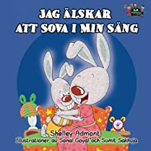 Jag Alskar att Sova i Min Sang (swedish childrens books, swedish kids books): swedish for kids, svenska, swedish baby books (Swedish Bedtime Collection)