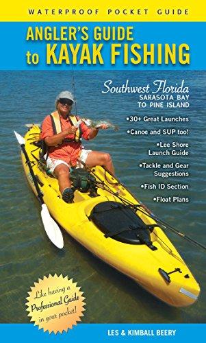Angler's Guide to Kayak Fishing Southwest Florida: Sarasota Bay to Pine Island (English Edition) (Florida Kajak-angeln)