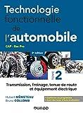 Technologie fonctionnelle de l'automobile - Tome 2 - 8e éd. - Transmission, freinage, tenue de route: Transmission, freinage, tenue de route et équipement électrique