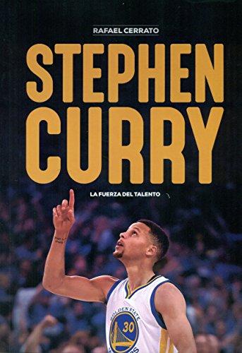 Stephen Curry. La fuerza del talento (Baloncesto para leer) por Rafael Cerrato Mejías
