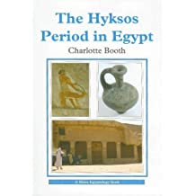 The Hyksos Period in Egypt (Shire Egyptology) by Charlotte Booth (2008-03-04)