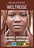 Weltreise: Namibia, Botswana, Sambia, Simbabwe