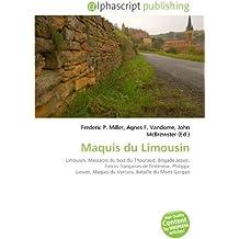Maquis du Limousin: Limousin, Massacre du bois du Thouraud, Brigade Jesser, Forces françaises de l'intérieur, Philippe Liewer, Maquis du Vercors, Bataille du Mont Gargan