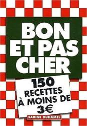 Bon et pas cher : 150 recettes à moins de 3 euros