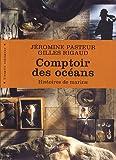 Comptoir des océans : Histoires de marins