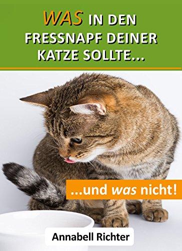 Was in den Fressnapf deiner Katze sollte... und was nicht!: Katzen richtig füttern (Zimmer Bildschirm)