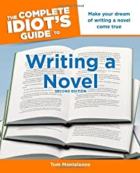 The Complete Idiot's Guide to Writing a Novel (Complete Idiot's Guides (Lifestyle Paperback))