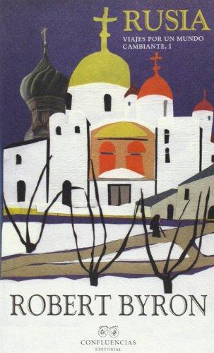 Rusia: Viajes por un mundo cambiante, 1 (Colección Robert Byron) por Robert Byron