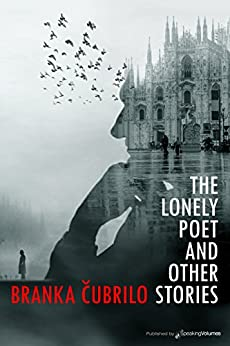 The Lonely Poet and Other Stories (English Edition) von [Cubrilo, Branka]