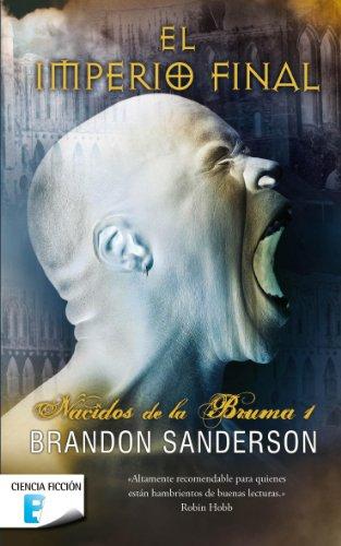El imperio final (Nacidos de la bruma [Mistborn] 1): Nacidos de la Bruma I (Mistborn) por Brandon Sanderson