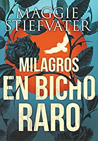 Milagros en Bicho Raro par Maggie Stiefvater