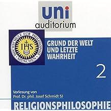 Religionsphilosophie, Teil 2 Grund der Welt und letzte Wahrheit (Reihe: uni auditorium) Länge: ca. 53 Min. 1 CD (uni auditorium  Hörbuch)