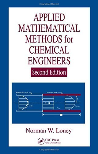 Applied Mathematical Methods for Chemical Engineers, Second Edition by Norman W. Loney (2006-09-22)