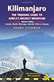 Kilimanjaro: The Trekking Guide to Africa's Highest Mountain, also includes Mount Meru & guides to Arusha, Moshi, Marangu, Nairobi & Dar es Salaam