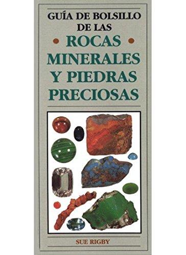 G.BOLSILLO ROCAS,MINERALES Y PIEDRAS PREC. (GUIAS DEL NATURALISTA-ROCAS-MINERALES-PIEDRAS PRECIOSAS) por SUE RIGBY