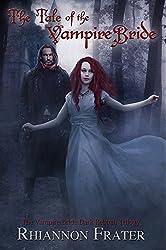 The Tale of the Vampire Bride (Vampire Bride #1) (English Edition)