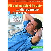 Fit und motiviert im Job: Das Micropausen-Programm: So steigern Sie Leistung und Konzentration