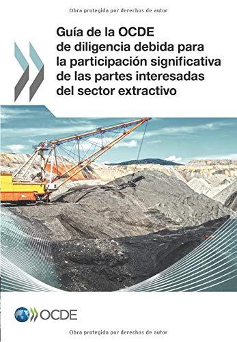 Guía de la OCDE de diligencia debida para la participación significativa de las partes interesadas del sector extractivo: Edition 2018