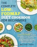 The Complete LOW-FODMAP Diet Cookbook for Beginners: Easy and Healthy Low-FODMAP Recipes to