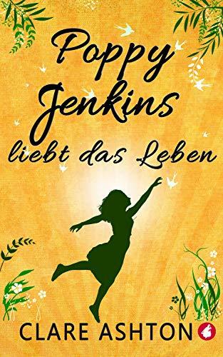 Poppy Jenkins liebt das Leben