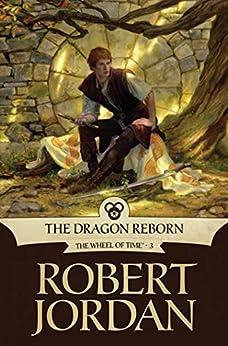 The Dragon Reborn: Book Three of 'The Wheel of Time' par [Jordan, Robert]