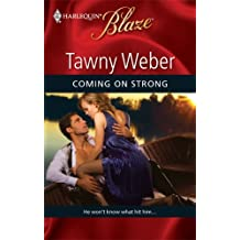 Coming On Strong by Tawny Weber (2009-04-01)