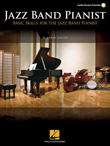 Jazz Band Pianist: Basic Skills for the Jazz Band Pianist par Jeremy Siskind