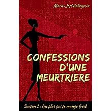 Confessions d'une meurtrière - Saison 1: Un plat qui se mange froid