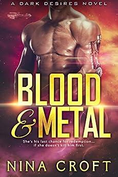Blood and Metal (Dark Desires Book 5) by [Croft, Nina]