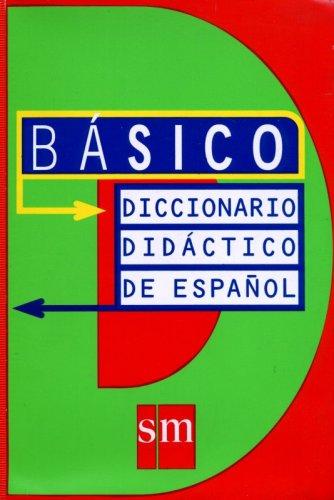 Diccionarios Didacticos De Espanol: Diccionario Basico por sm