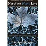 Northern Plant Lore: A Field Guide to the Ancestral Use of Plants in Northern Europe