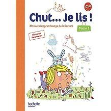 Chut... Je lis ! Méthode de lecture CP - Livre élève Tome 1 - Ed. 2016