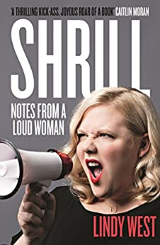Shrill: Notes from a Loud Woman (English Edition) par [West, Lindy]
