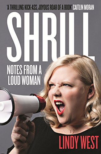 Shrill: Notes from a Loud Woman (English Edition) por Lindy West