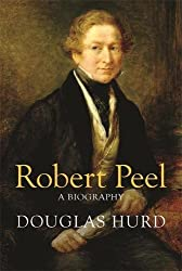 Sir Robert Peel: A Biography